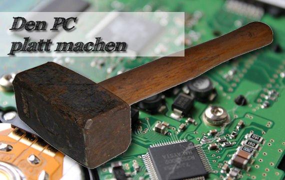Den PC platt machen - sicher und gründlich