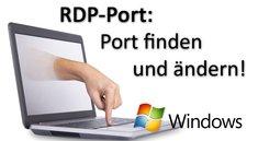 RDP-Port: Port finden und ändern!