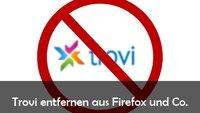Trovigo löschen aus Firefox, Google Chrome und Co.