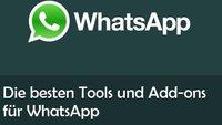 WhatsApp Add-ons: 10 neue Funktionen für den Messenger