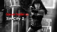 Sin City 2: Der neue Trailer bringt gnadenlose Action