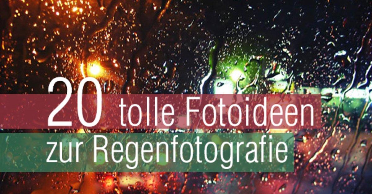 20 fotoideen zum fotografieren im regen bild 1 - Fotoideen zum nachmachen ...