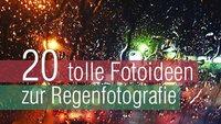 20 Fotoideen zum Fotografieren im Regen