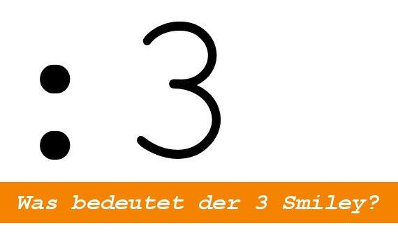 Was bedeutet eigentlich dieser 3 Smiley?