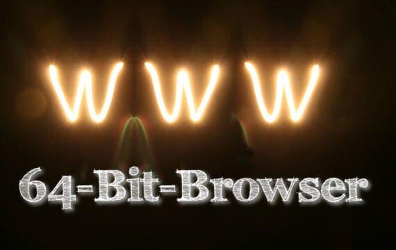 64-Bit-Browser: Welche gibt es und was taugen sie?