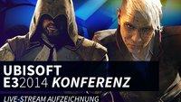 E3 2014: Ubisoft Pressekonferenz Live-Stream – Aufzeichnung