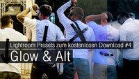 Lightroom Presets zum kostenlosen Download #4 - Glow & Alt