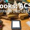 eBooks: ACSM-Format lesen oder umwandeln - So geht's!