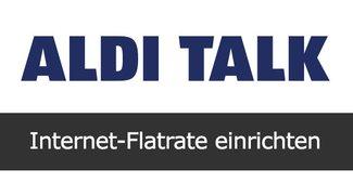 Aldi Talk Internet-Einstellungen einrichten (APN-Zugangspunkt)