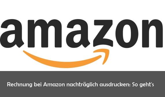 Amazon Rechnung Anfordern Und Ausdrucken So Geht S