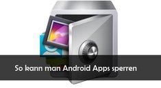 So kann man Apps sperren unter Android (mit Pin-Code)