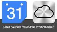 iCloud Kalender mit Android synchronisieren: So geht's
