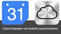 iCloud Kalender mit Android synchronisieren: So geht's