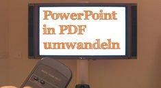 PowerPoint in PDF umwandeln: So geht's
