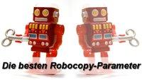 Robocopy-Parameter: Die besten Kopier-Szenarios