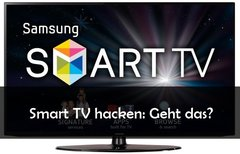 Smart TV hacken: Was geht, was...