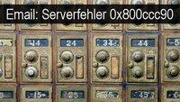So kann ich den Serverfehler 0x800ccc90 beheben!