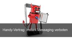 """""""Instant Messaging verboten"""": Kein WhatsApp und Co. im Handy-Vertrag?"""