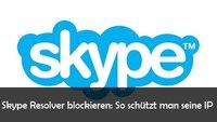 Skype Resolver: IPs ermitteln über Usernamen – so wird es blockiert