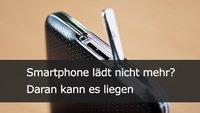 Handy lädt nicht mehr – Tipps bei Problemen mit dem Smartphone-Akku