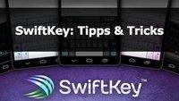 SwiftKey: Tipps & Tricks für die alternative Android-Tastatur