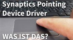 Synaptics Pointing Device Driver: Was ist das und kann ich es deinstallieren?