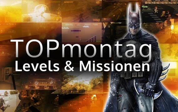TOPmontag: Die besten Levels und Missionen - Community-Folge