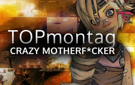 TOPmontag: Die besten Crazy Motherf*ckers - Teil 3