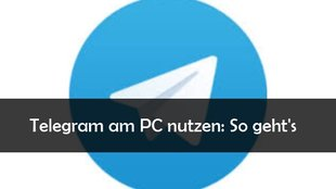 Telegram am PC nutzen: Der Messenger für Windows