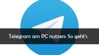 Telegram am PC nutzen: Der Messenger für Windows