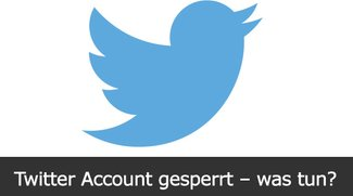 Twitter Account gesperrt – was tun?