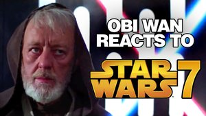 Obi Wan Reacts to Star Wars 7