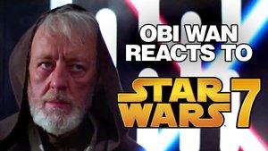 Obi Wan Reacts to Star Wars 7