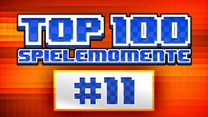 Top100 - Die besten Spielemomente aller Zeiten - Teil 11