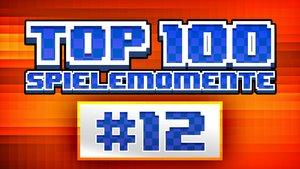 Top 100 - Die besten Spielemomente aller Zeiten - Teil 12