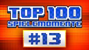 Top 100 - Die besten Spielemomente aller Zeiten - Teil 13