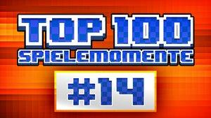 Top 100 - Die besten Spielemomente aller Zeiten - Teil 14