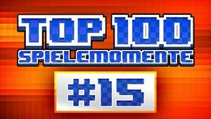 Top 100 - Die besten Spielemomente aller Zeiten - Teil 15