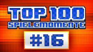 Top100 - Die besten Spielemomente aller Zeiten - Teil 16