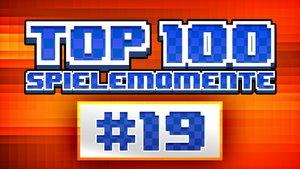Top 100 - Die besten Spielemomente aller Zeiten - Teil 19
