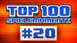 Top 100 - Die besten Spielemomente aller Zeiten - Teil 20