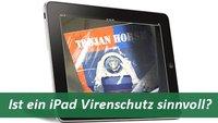 Virenschutz beim iPad - wichtig oder unsinnig?