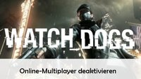 Watch Dogs: Online-Multiplayer deaktivieren – So geht's