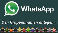 Den WhatsApp Gruppennamen ändern bzw. einrichten