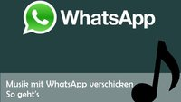 WhatsApp: Musik verschicken – so funktioniert es