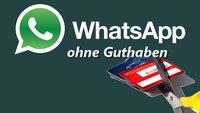 WhatsApp ohne Guthaben registrieren und nutzen