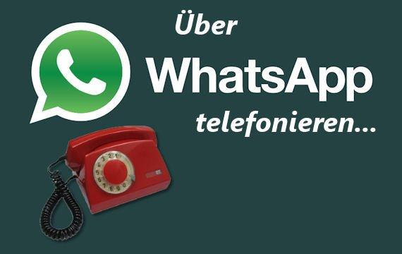 Mit WhatsApp telefonieren - Wann und wie?