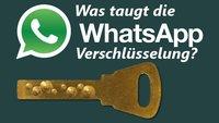 Was taugt die WhatsApp Verschlüsselung?