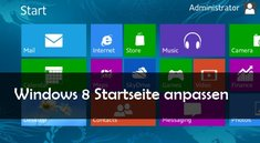 Windows 8: Apps auf der Startseite anpassen