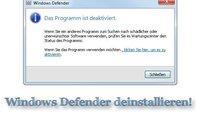 Den Windows Defender deinstallieren - geht das?